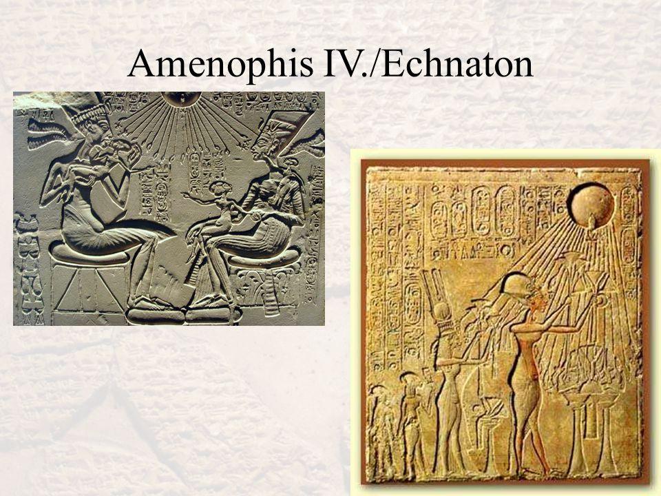 Amenophis IV./Echnaton