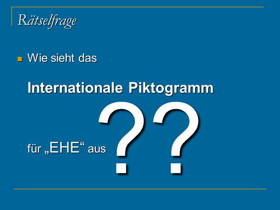 """Rätselfrage Wie sieht das Internationale Piktogramm für """"EHE aus"""