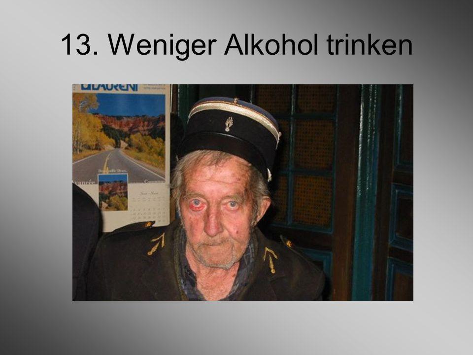 13. Weniger Alkohol trinken