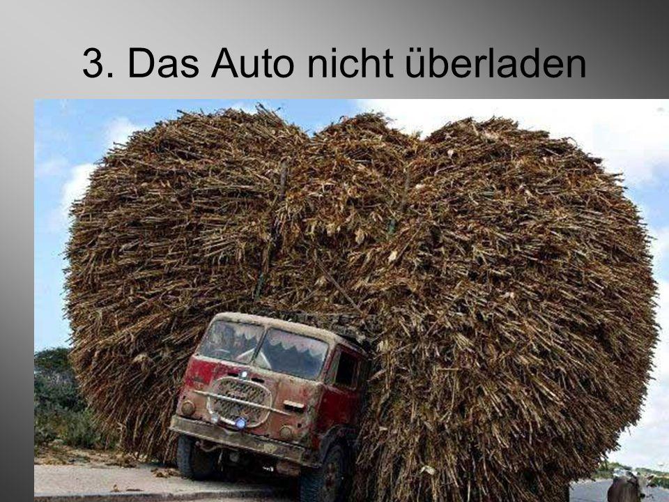 3. Das Auto nicht überladen