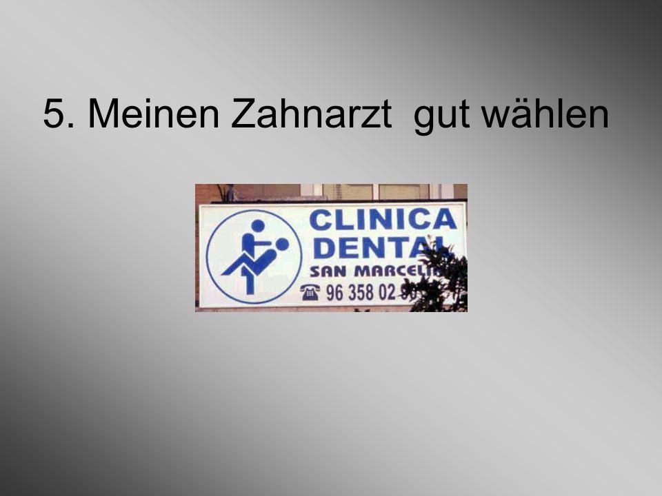 5. Meinen Zahnarzt gut wählen