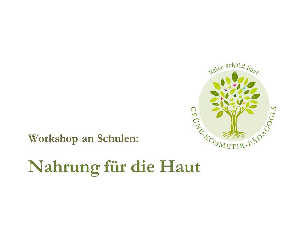 Workshop an Schulen: Nahrung für die Haut