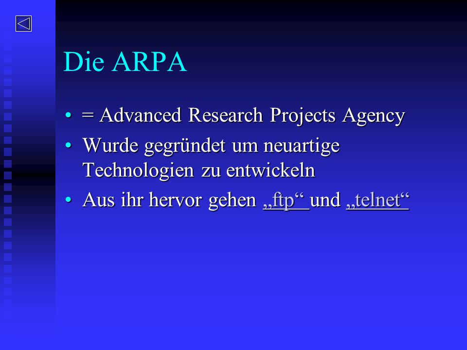 Die ARPA = Advanced Research Projects Agency