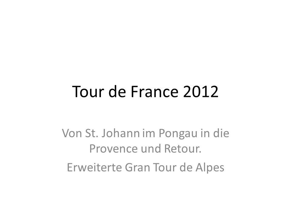 Tour de France 2012 Von St. Johann im Pongau in die Provence und Retour.