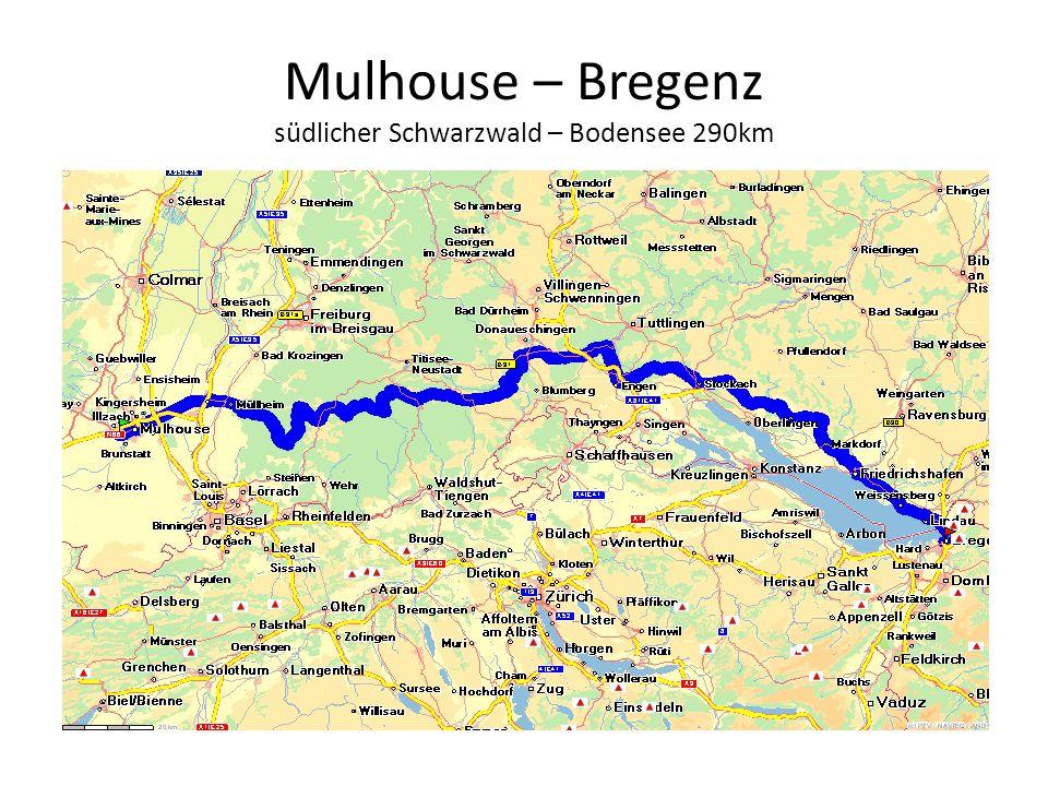 Mulhouse – Bregenz südlicher Schwarzwald – Bodensee 290km