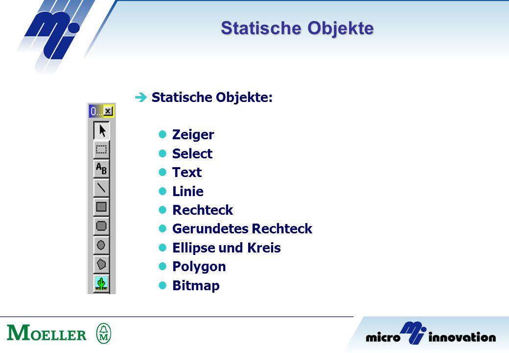 Statische Objekte Statische Objekte: Zeiger Select Text Linie Rechteck