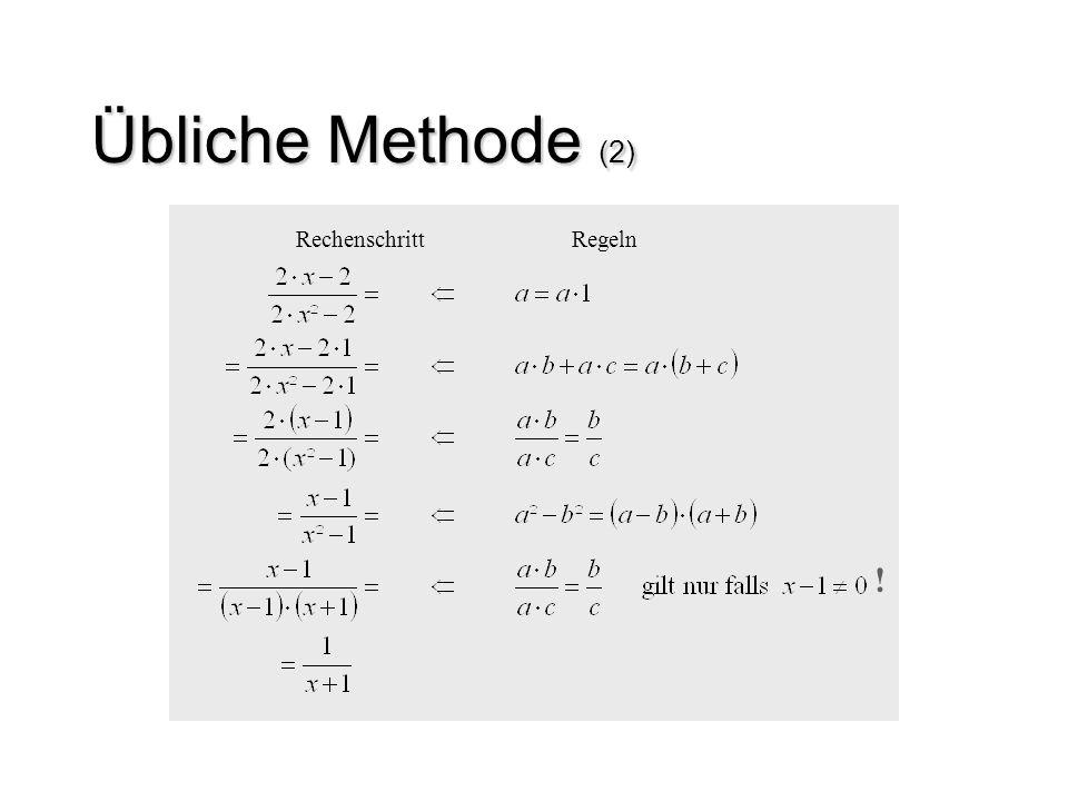 Übliche Methode (2) Rechenschritt Regeln !