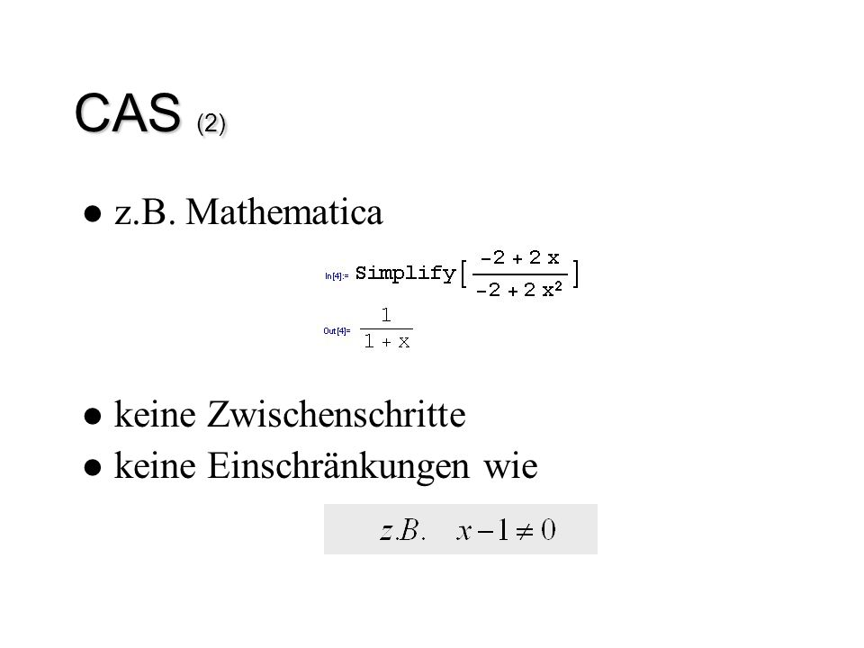 CAS (2) z.B. Mathematica keine Zwischenschritte