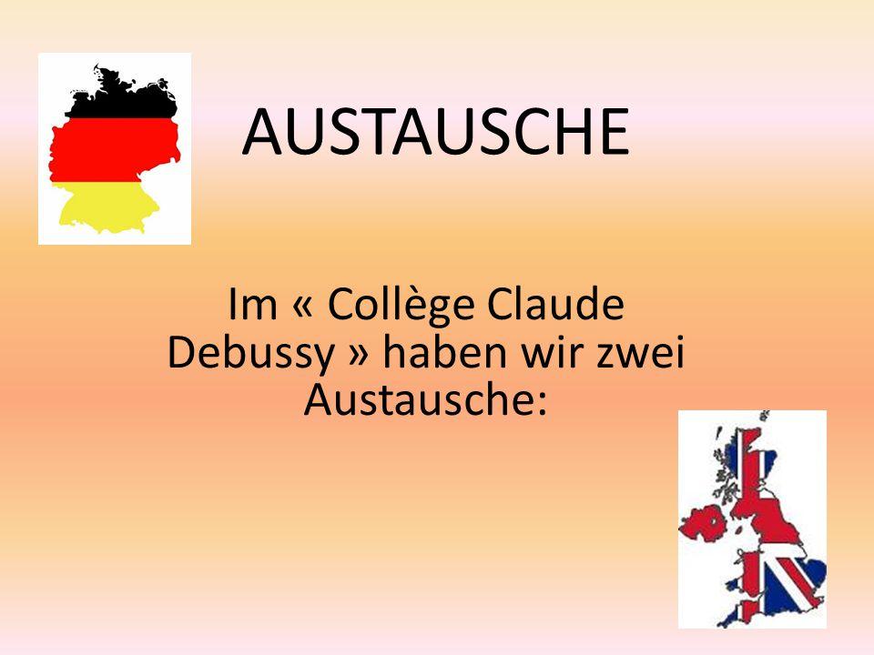 Im « Collège Claude Debussy » haben wir zwei Austausche: