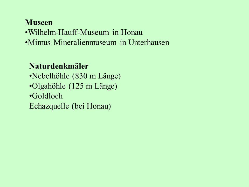 Museen Wilhelm-Hauff-Museum in Honau. Mimus Mineralienmuseum in Unterhausen. Naturdenkmäler. Nebelhöhle (830 m Länge)