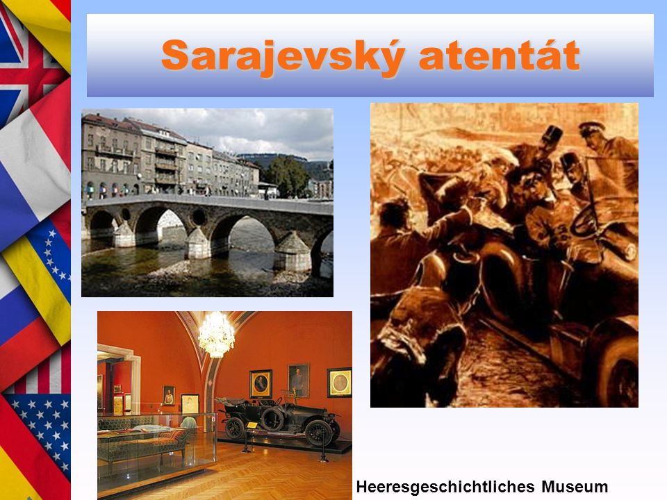 Sarajevský atentát Heeresgeschichtliches Museum