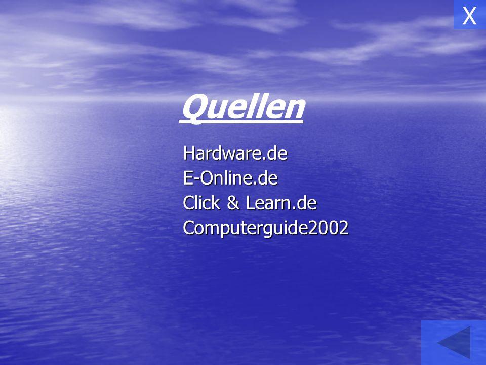 X Quellen Hardware.de E-Online.de Click & Learn.de Computerguide2002
