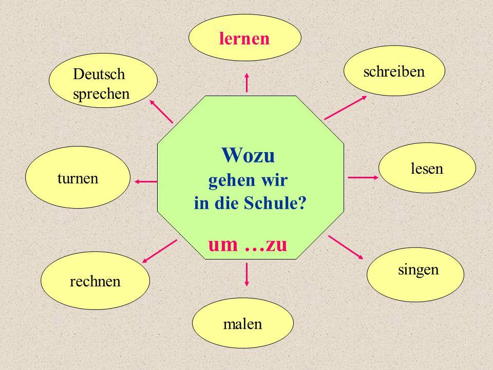 Wozu um …zu lernen gehen wir in die Schule schreiben Deutsch sprechen