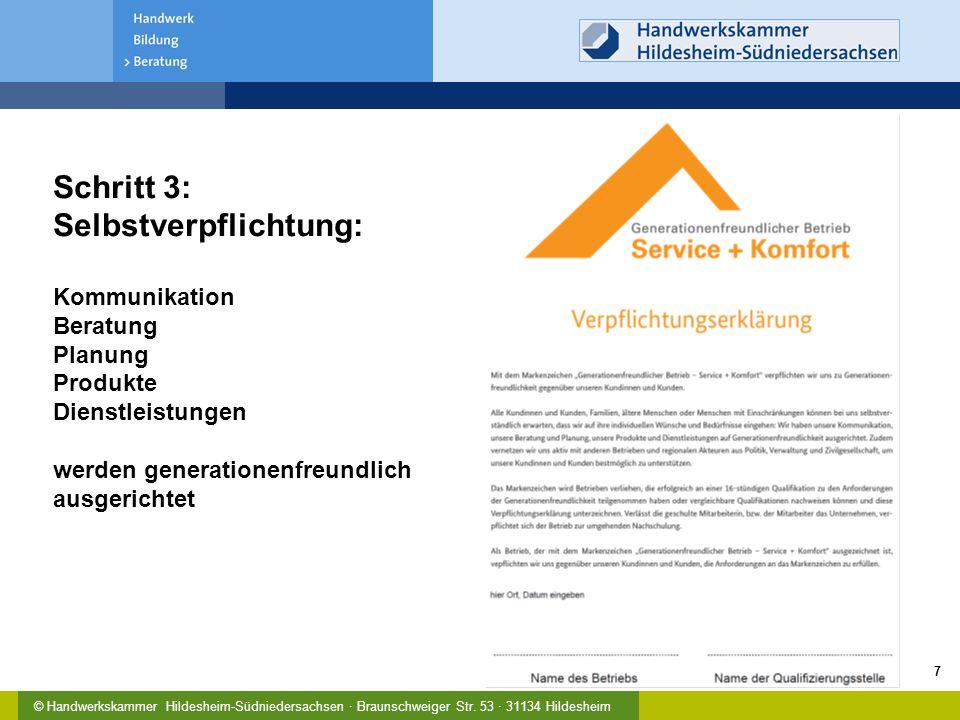 Schritt 3: Selbstverpflichtung: Kommunikation Beratung Planung Produkte Dienstleistungen werden generationenfreundlich ausgerichtet