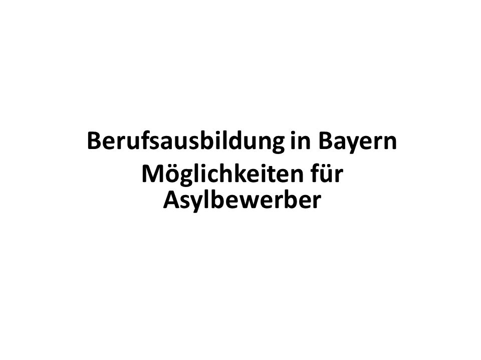 Berufsausbildung in Bayern Möglichkeiten für Asylbewerber