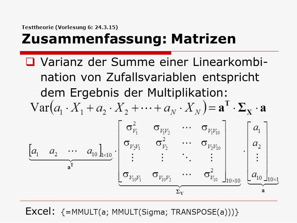 Testtheorie (Vorlesung 6: 24.3.15) Zusammenfassung: Matrizen