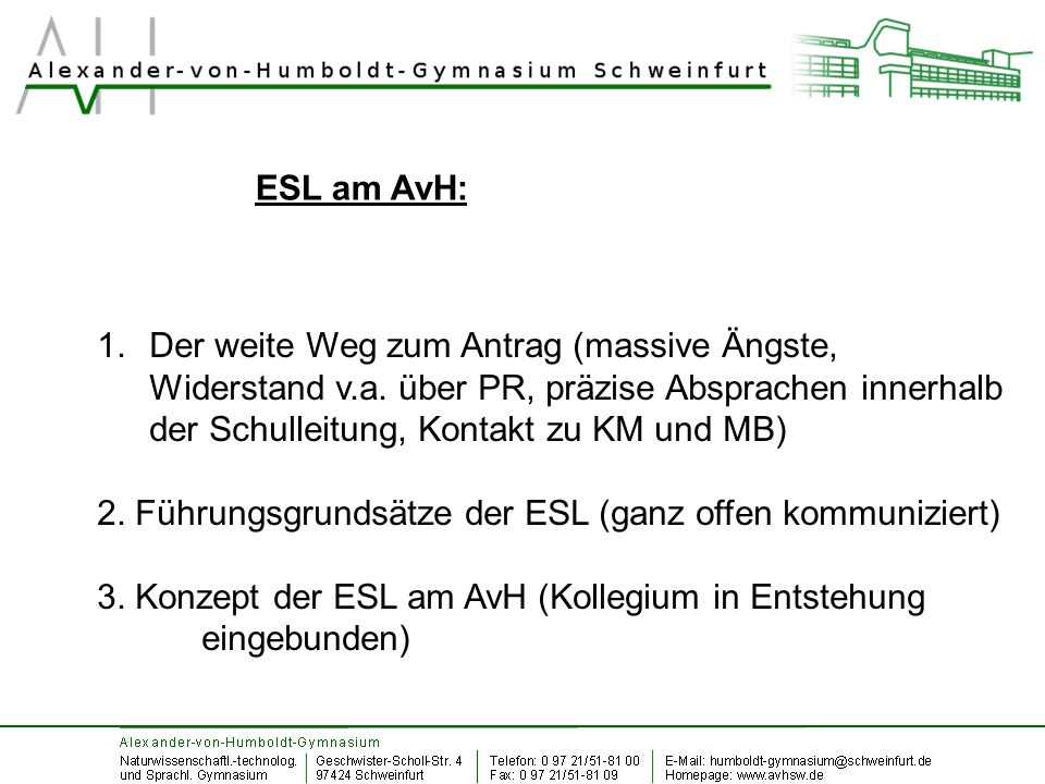 ESL am AvH: Der weite Weg zum Antrag (massive Ängste, Widerstand v.a. über PR, präzise Absprachen innerhalb der Schulleitung, Kontakt zu KM und MB)