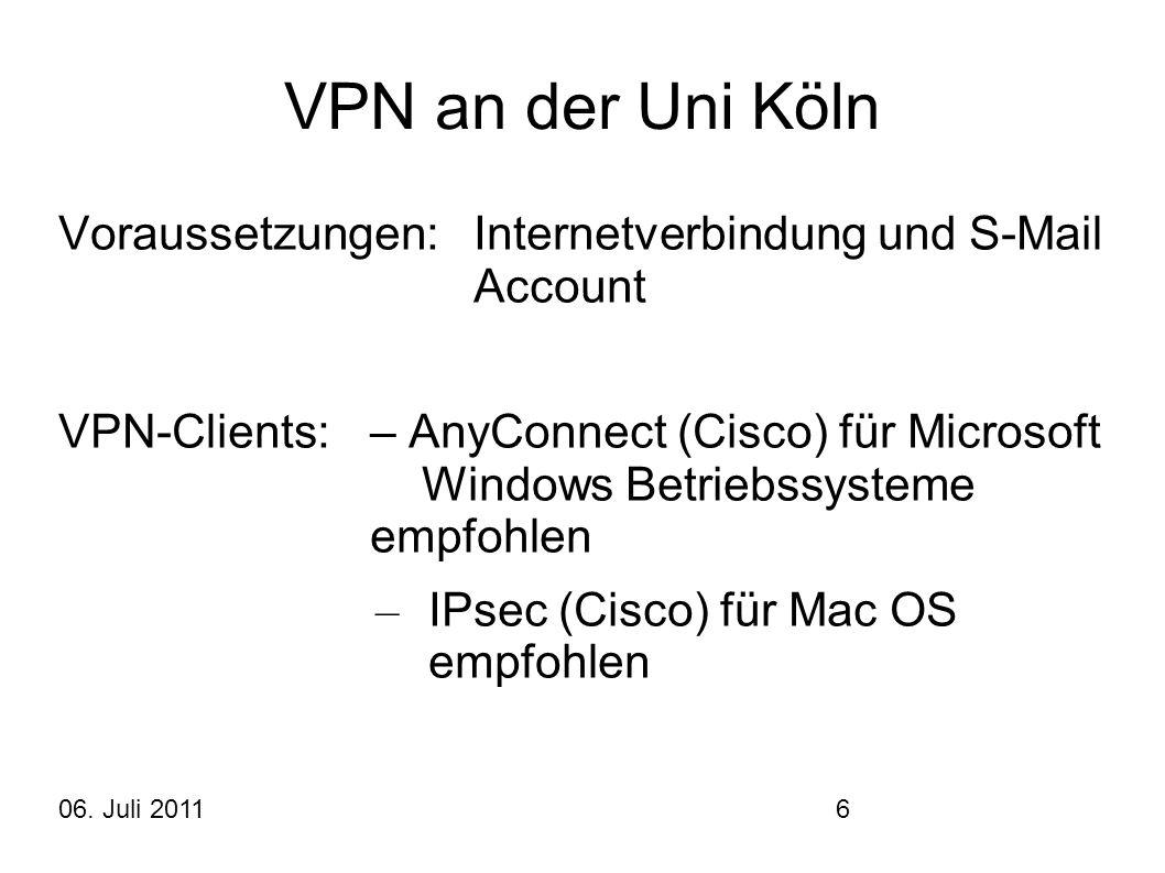 VPN an der Uni Köln Voraussetzungen: Internetverbindung und S-Mail Account.