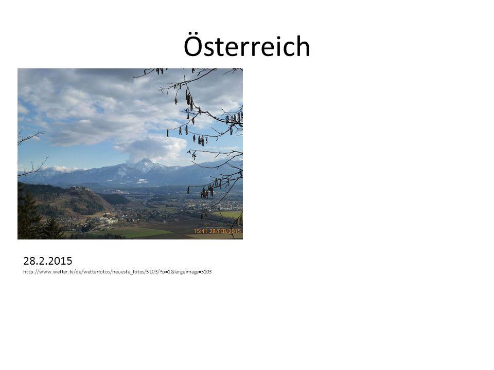Österreich 28.2.2015 http://www.wetter.tv/de/wetterfotos/neueste_fotos/5103/ p=1&largeimage=5103