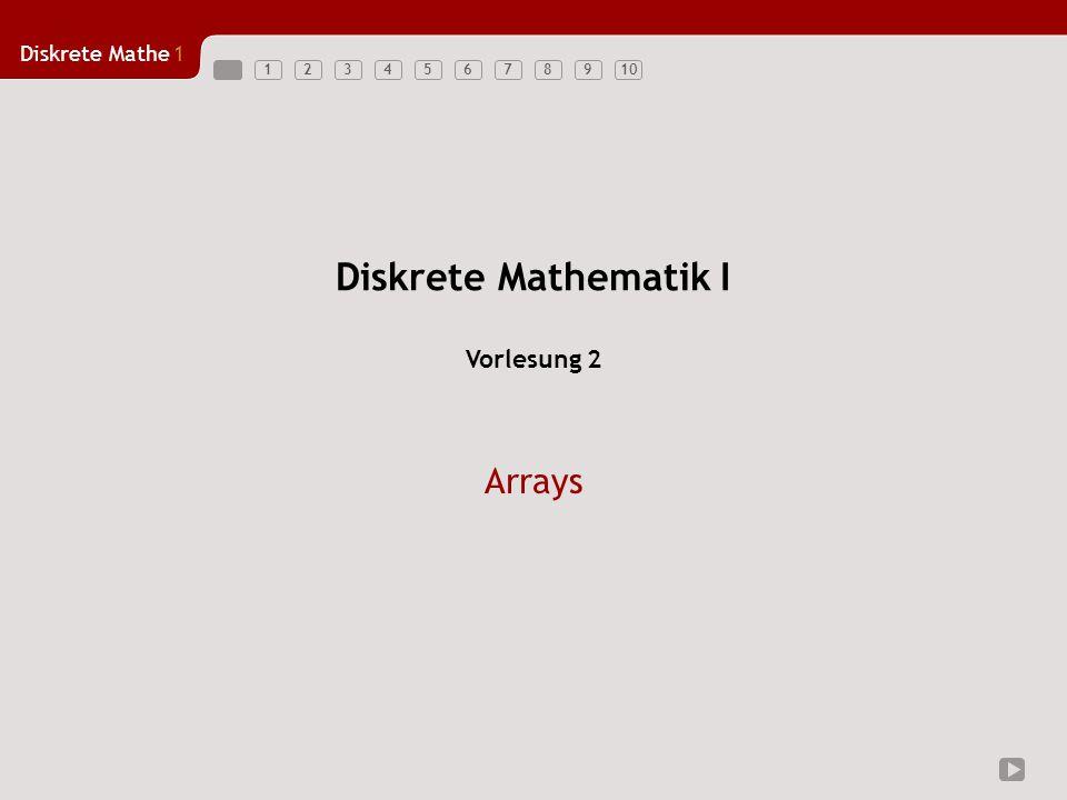 Diskrete Mathematik I Vorlesung 2 Arrays