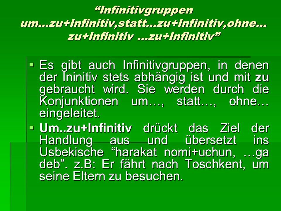 Infinitivgruppen um…zu+Infinitiv,statt…zu+Infinitiv,ohne…zu+Infinitiv …zu+Infinitiv