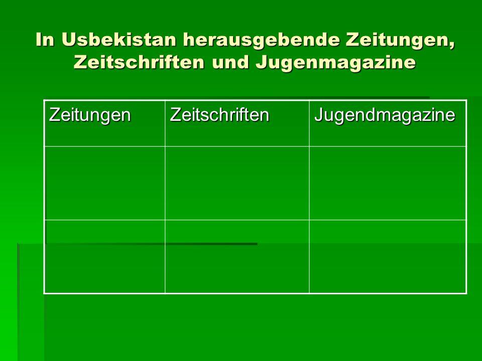 In Usbekistan herausgebende Zeitungen, Zeitschriften und Jugenmagazine