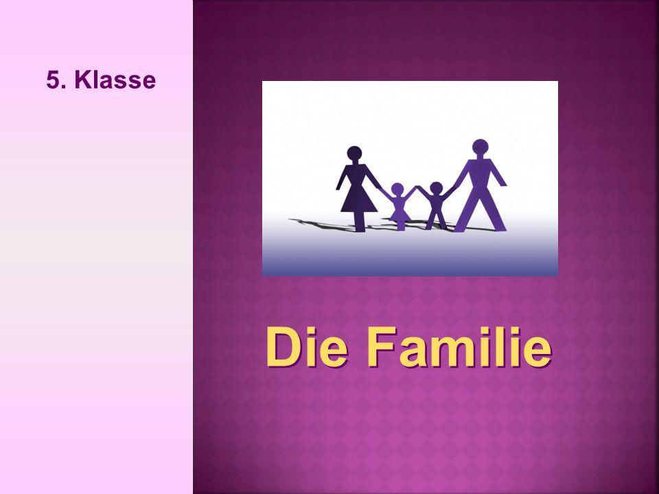5. Klasse Die Familie