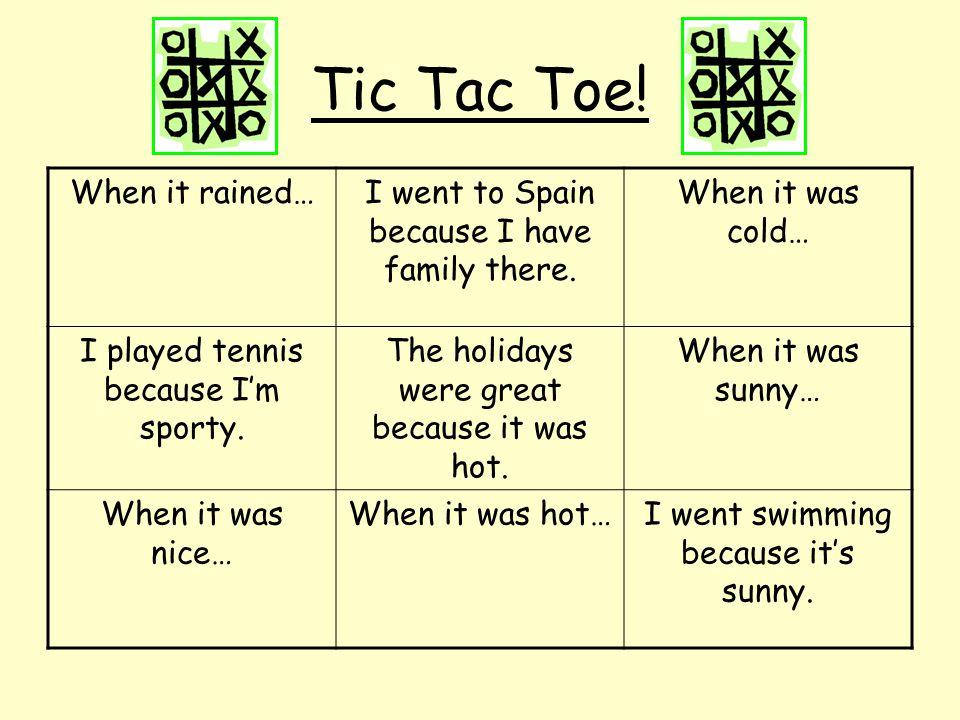 Tic Tac Toe! When it rained…