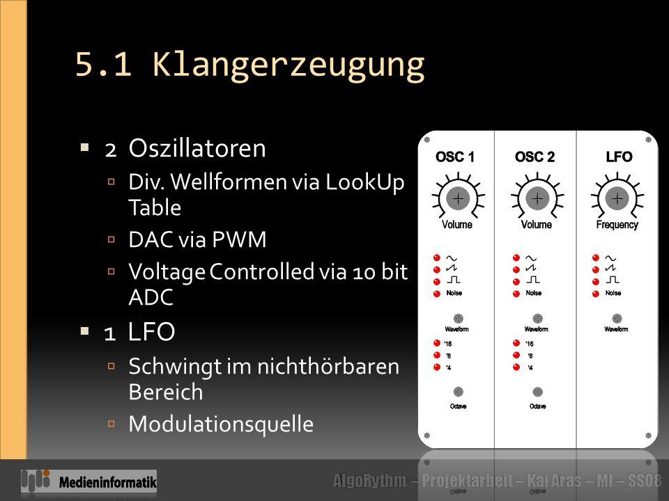 5.1 Klangerzeugung 2 Oszillatoren 1 LFO