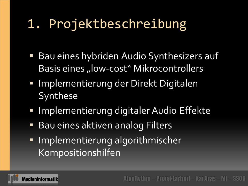 """1. Projektbeschreibung Bau eines hybriden Audio Synthesizers auf Basis eines """"low-cost Mikrocontrollers."""