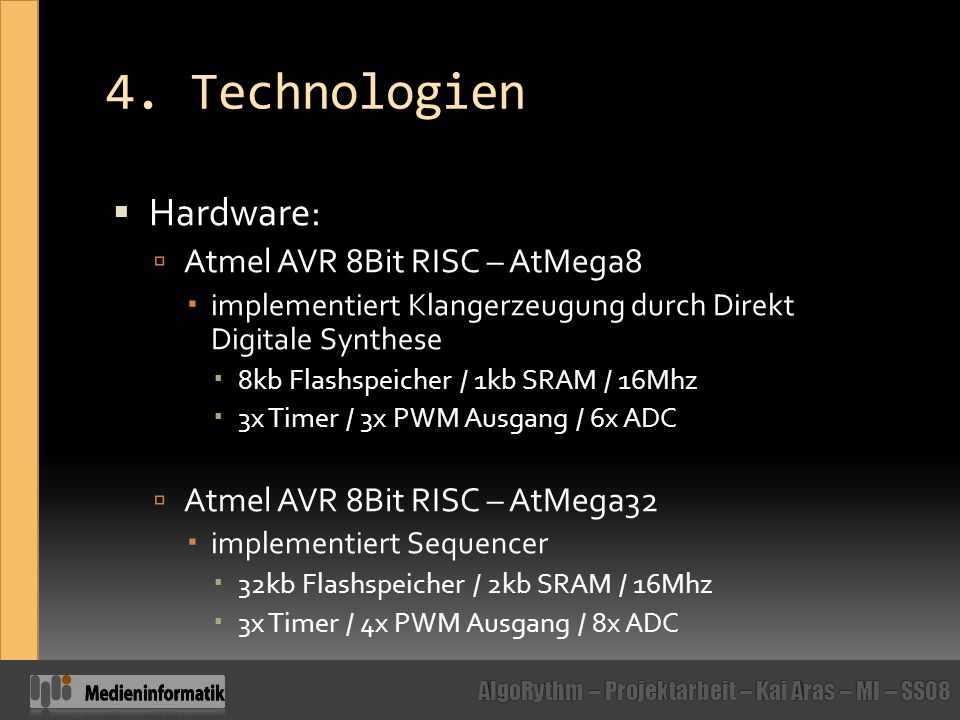 4. Technologien Hardware: Atmel AVR 8Bit RISC – AtMega8