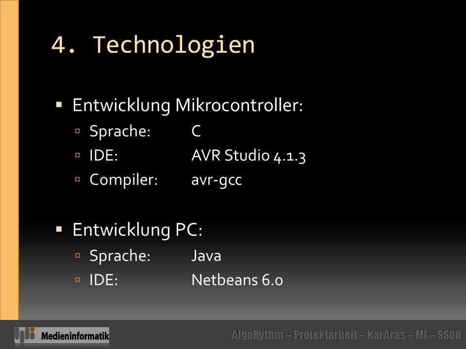 4. Technologien Entwicklung Mikrocontroller: Entwicklung PC:
