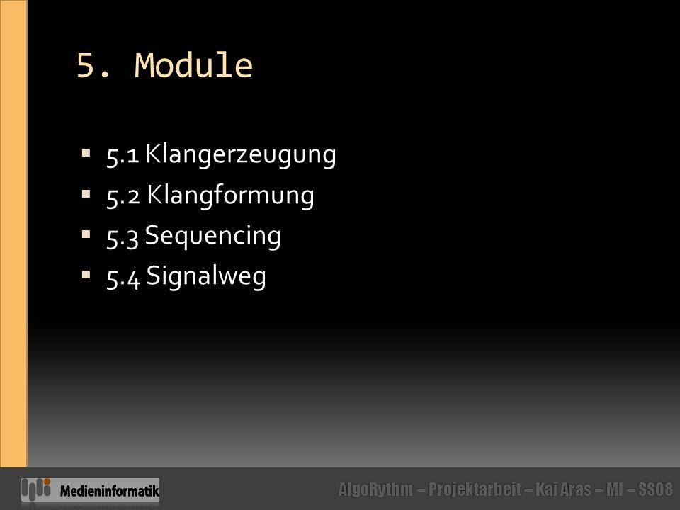 5. Module 5.1 Klangerzeugung 5.2 Klangformung 5.3 Sequencing