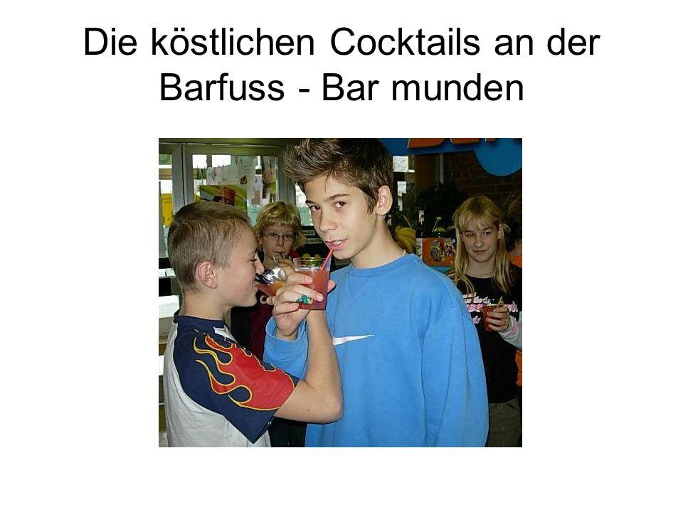 Die köstlichen Cocktails an der Barfuss - Bar munden