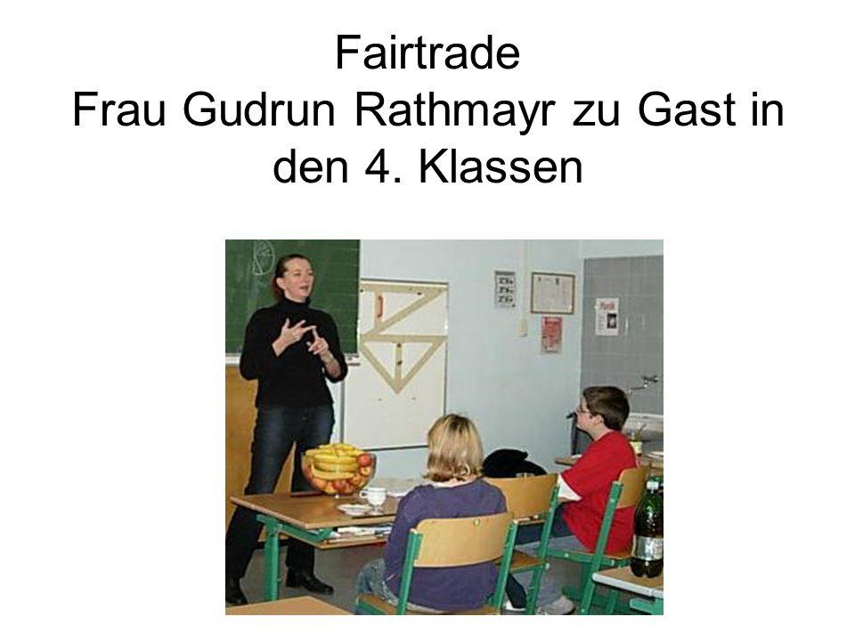 Fairtrade Frau Gudrun Rathmayr zu Gast in den 4. Klassen