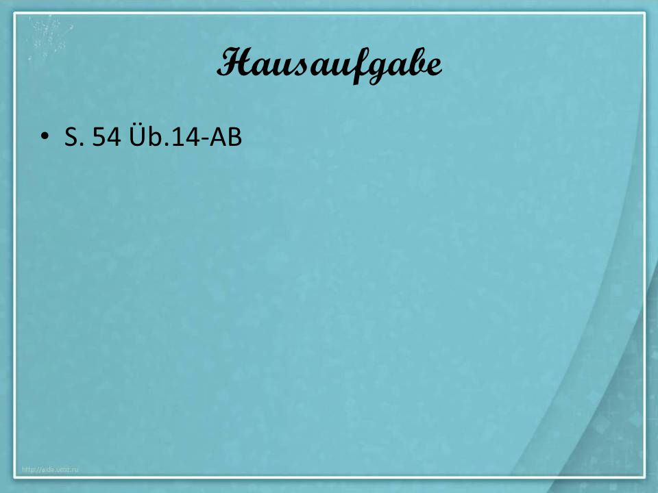 Hausaufgabe S. 54 Üb.14-AB