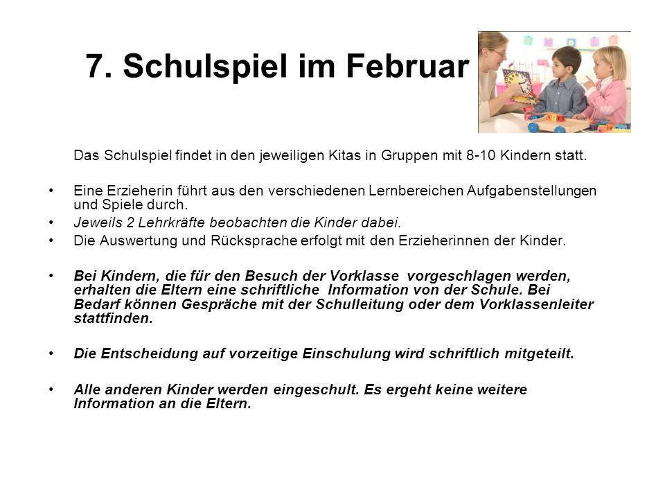 7. Schulspiel im Februar Das Schulspiel findet in den jeweiligen Kitas in Gruppen mit 8-10 Kindern statt.