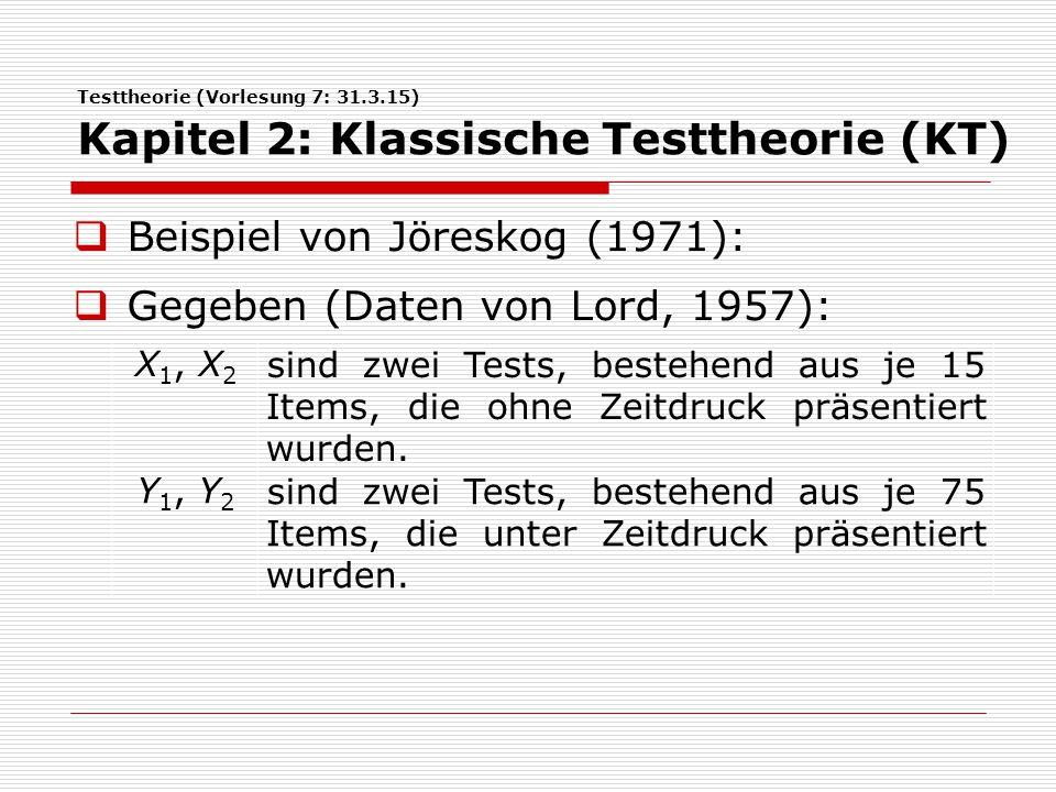 Beispiel von Jöreskog (1971): Gegeben (Daten von Lord, 1957):