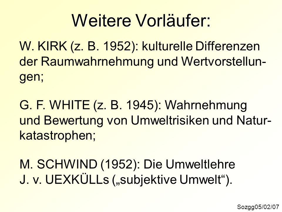 Weitere Vorläufer: W. KIRK (z. B. 1952): kulturelle Differenzen
