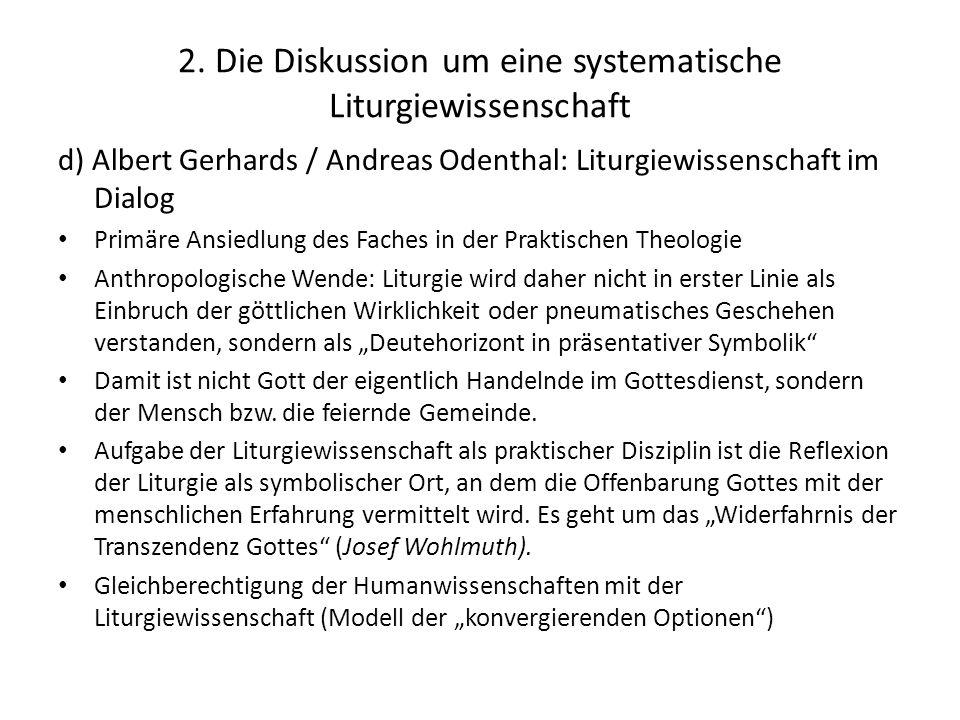 2. Die Diskussion um eine systematische Liturgiewissenschaft