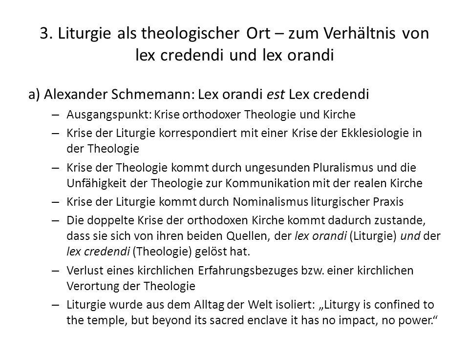 3. Liturgie als theologischer Ort – zum Verhältnis von lex credendi und lex orandi