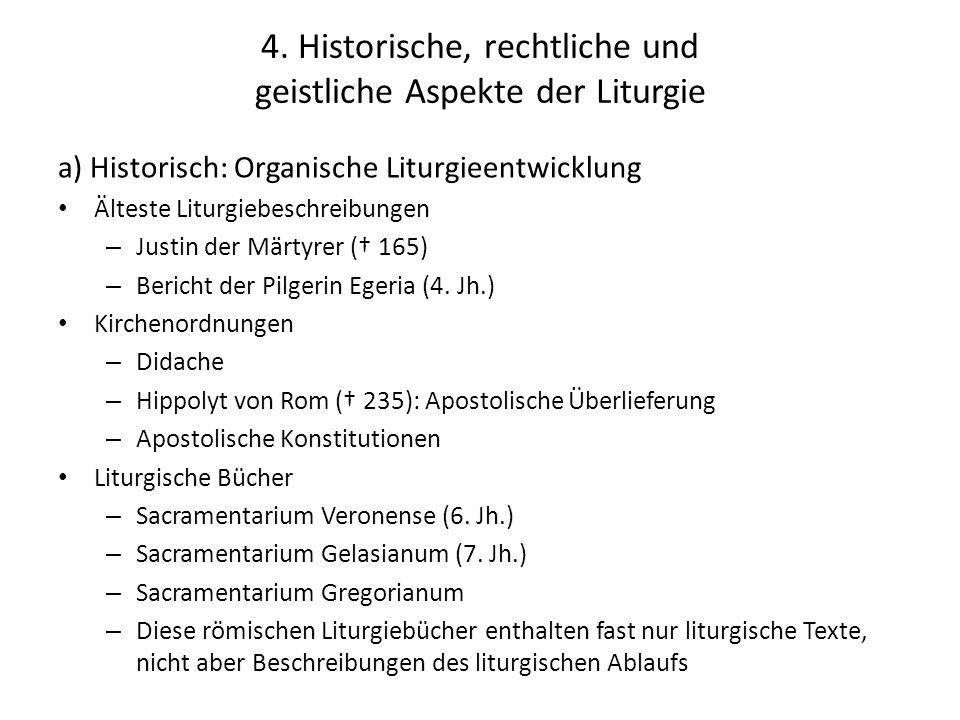 4. Historische, rechtliche und geistliche Aspekte der Liturgie