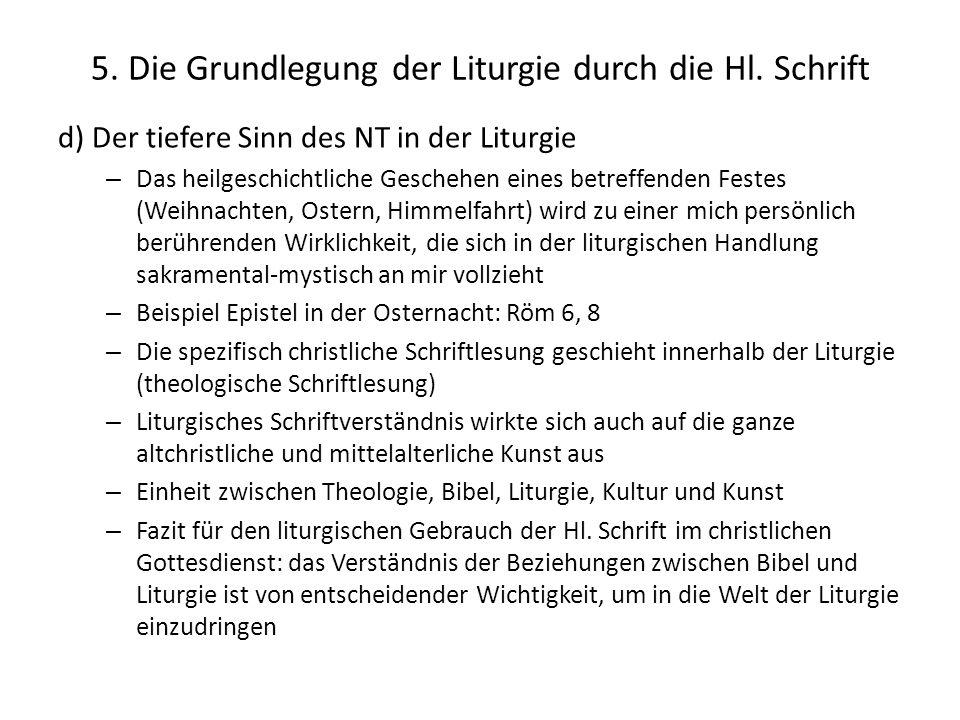 5. Die Grundlegung der Liturgie durch die Hl. Schrift