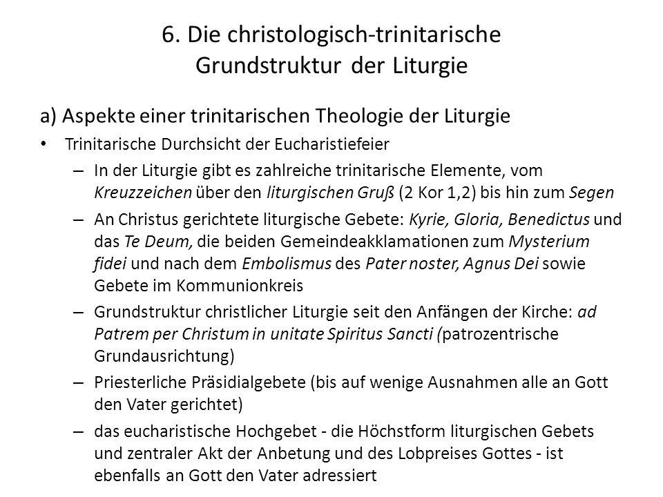 6. Die christologisch-trinitarische Grundstruktur der Liturgie