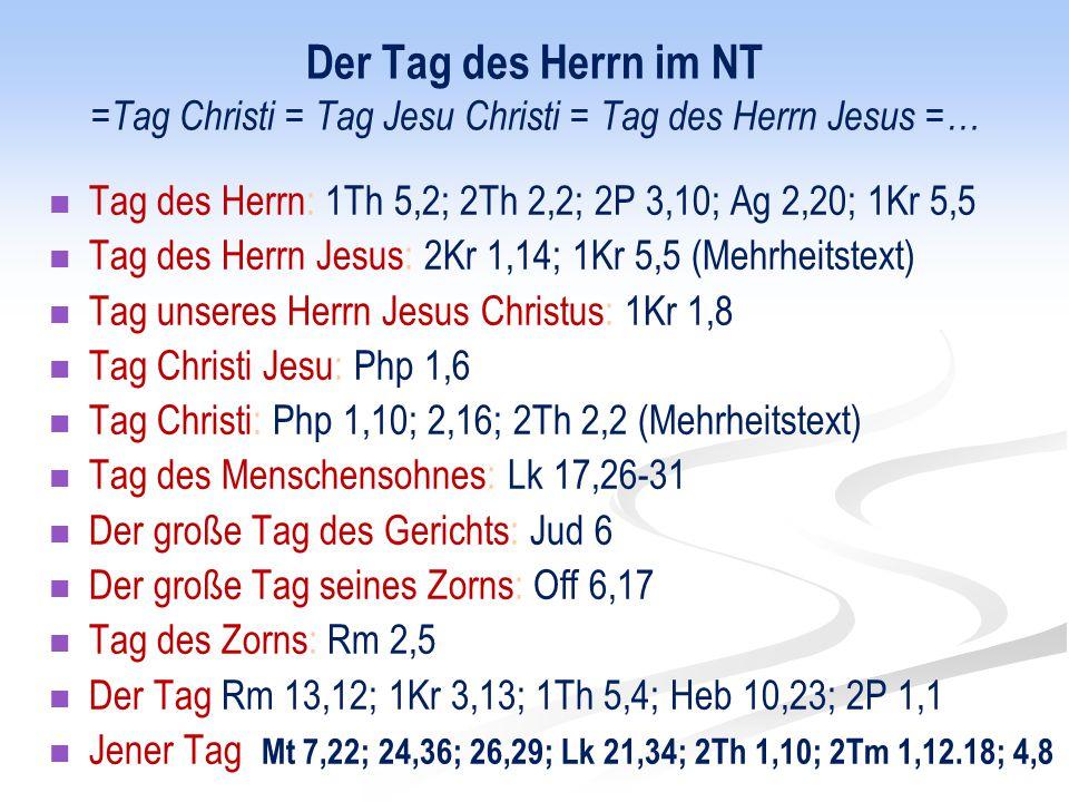 Der Tag des Herrn im NT =Tag Christi = Tag Jesu Christi = Tag des Herrn Jesus =…