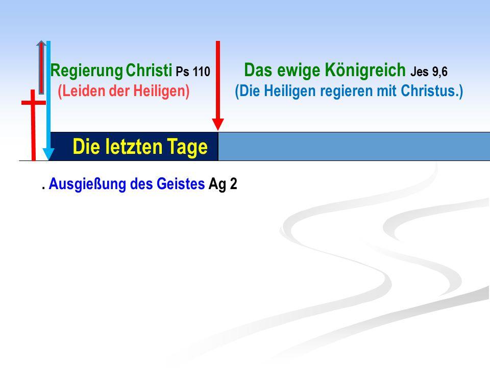 Die letzten Tage Regierung Christi Ps 110 Das ewige Königreich Jes 9,6