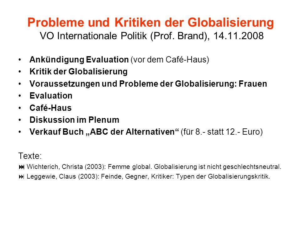 Probleme und Kritiken der Globalisierung VO Internationale Politik (Prof. Brand), 14.11.2008