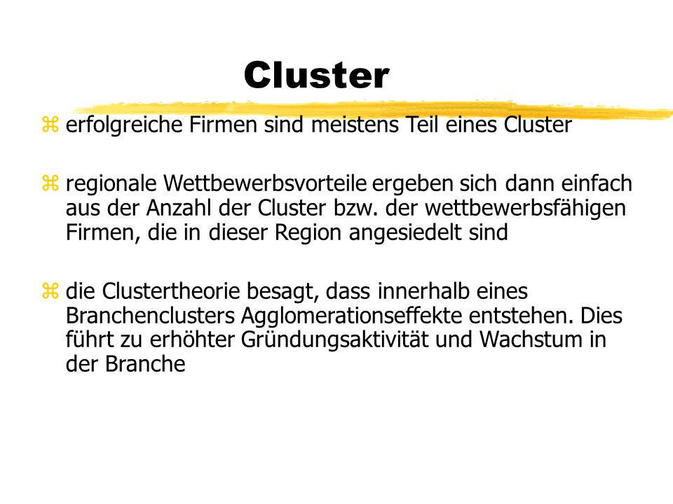 Cluster erfolgreiche Firmen sind meistens Teil eines Cluster