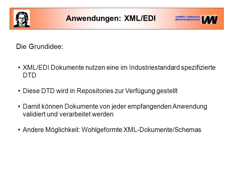 Anwendungen: XML/EDI Die Grundidee: