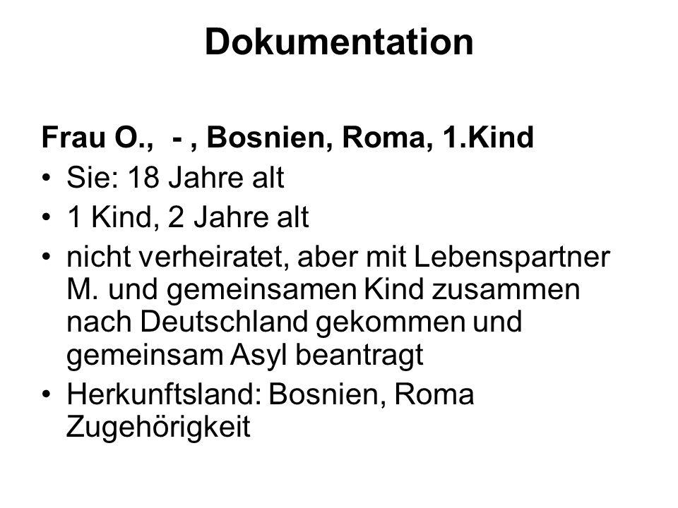 Dokumentation Frau O., - , Bosnien, Roma, 1.Kind Sie: 18 Jahre alt